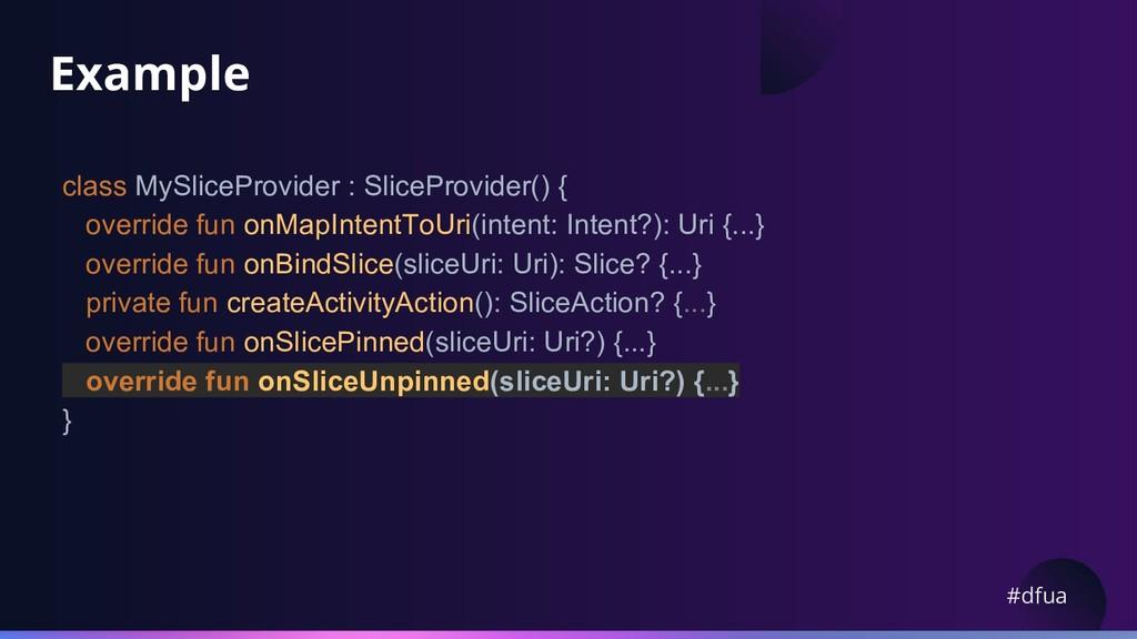 #dfua Example class MySliceProvider : SliceProv...