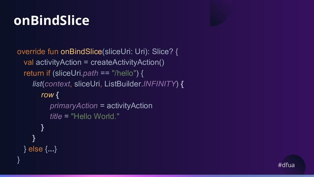 #dfua onBindSlice override fun onBindSlice(slic...