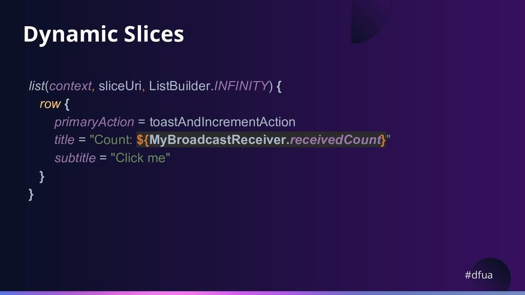 #dfua Dynamic Slices list(context, sliceUri, Li...