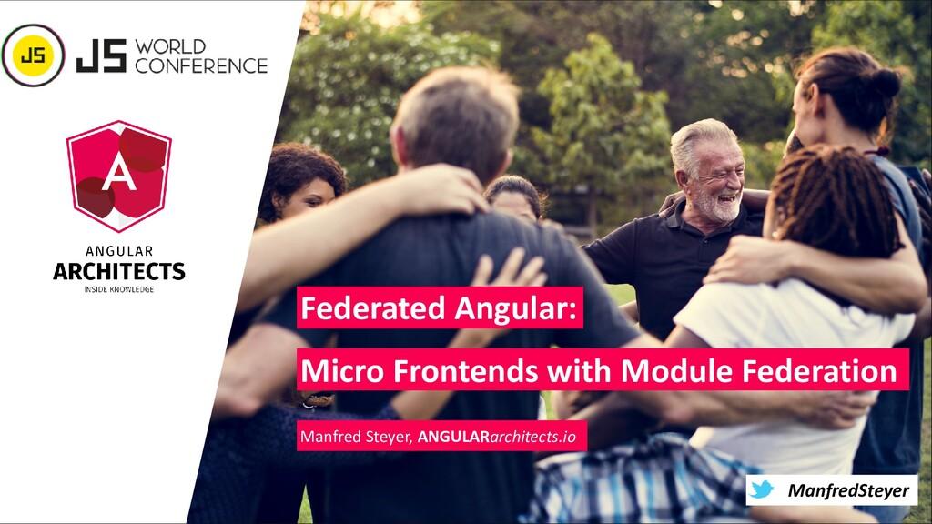@ManfredSteyer ManfredSteyer Federated Angular:...