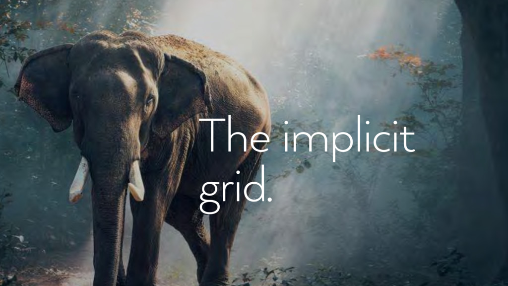 The implicit grid.
