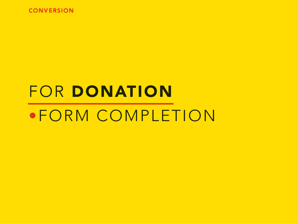 FOR DONATION •FORM COMPLETION CONVERSION