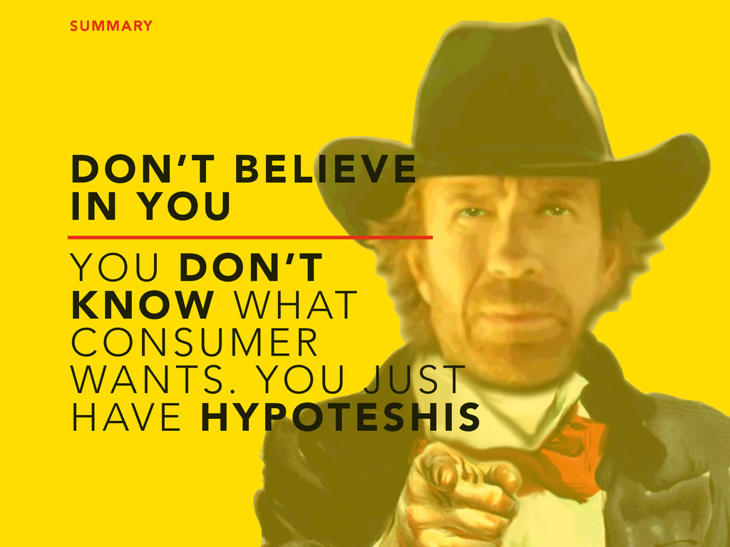DON'T BELIEVE IN YOU YOU DON'T KNOW WHAT CONSUM...