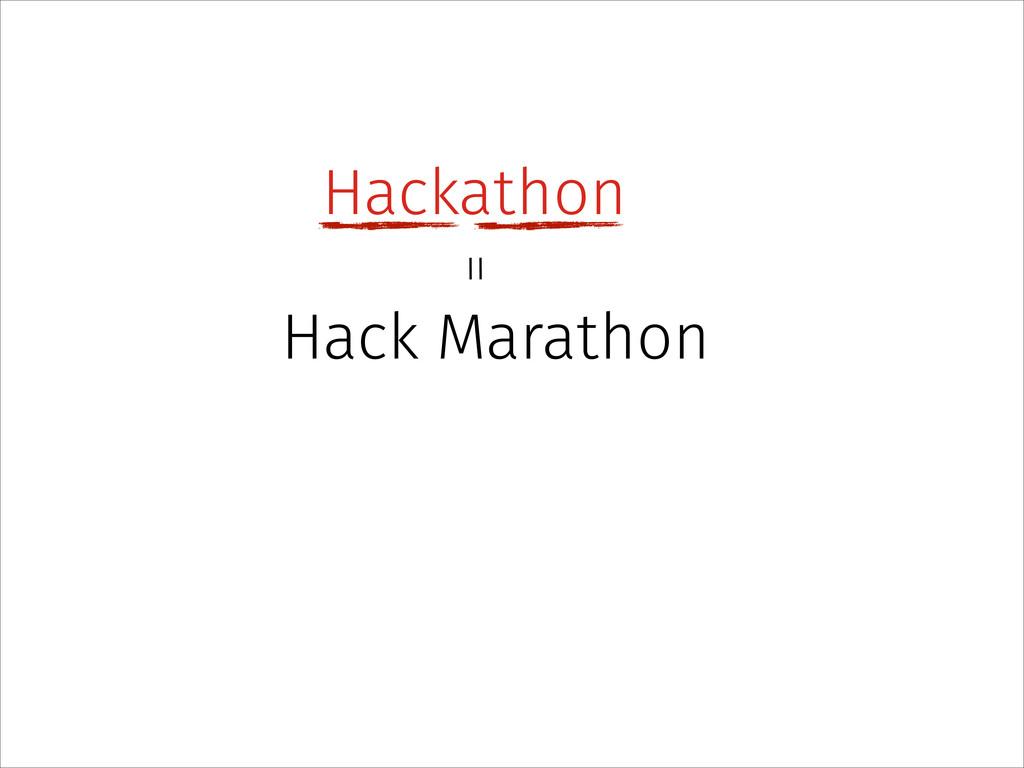 Hackathon Hack Marathon =