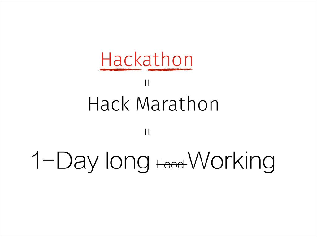 Hackathon 1-Day long Food Working Hack Marathon...