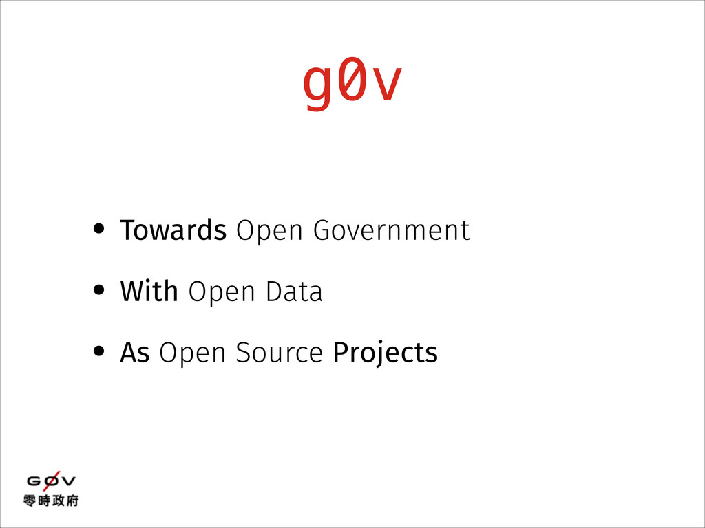 g0v • Towards Open Government • With Open Data ...