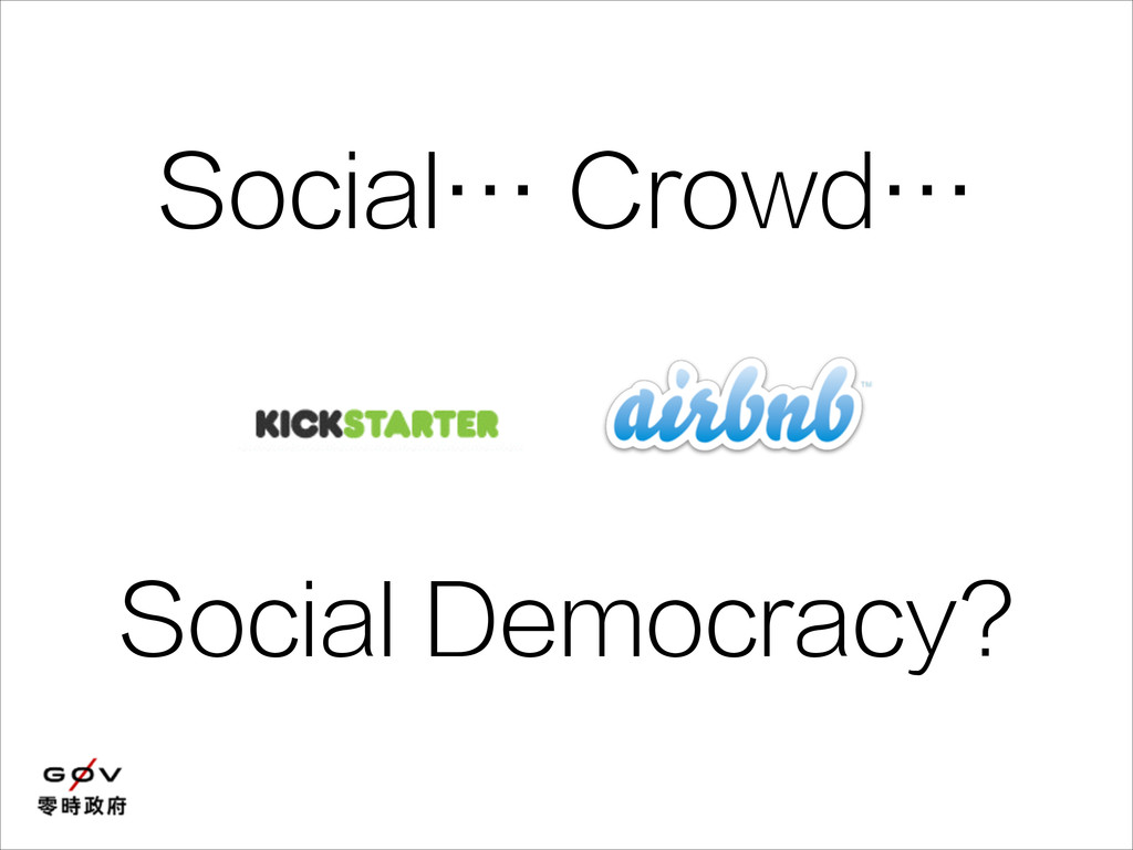 Social Democracy? Social… Crowd…