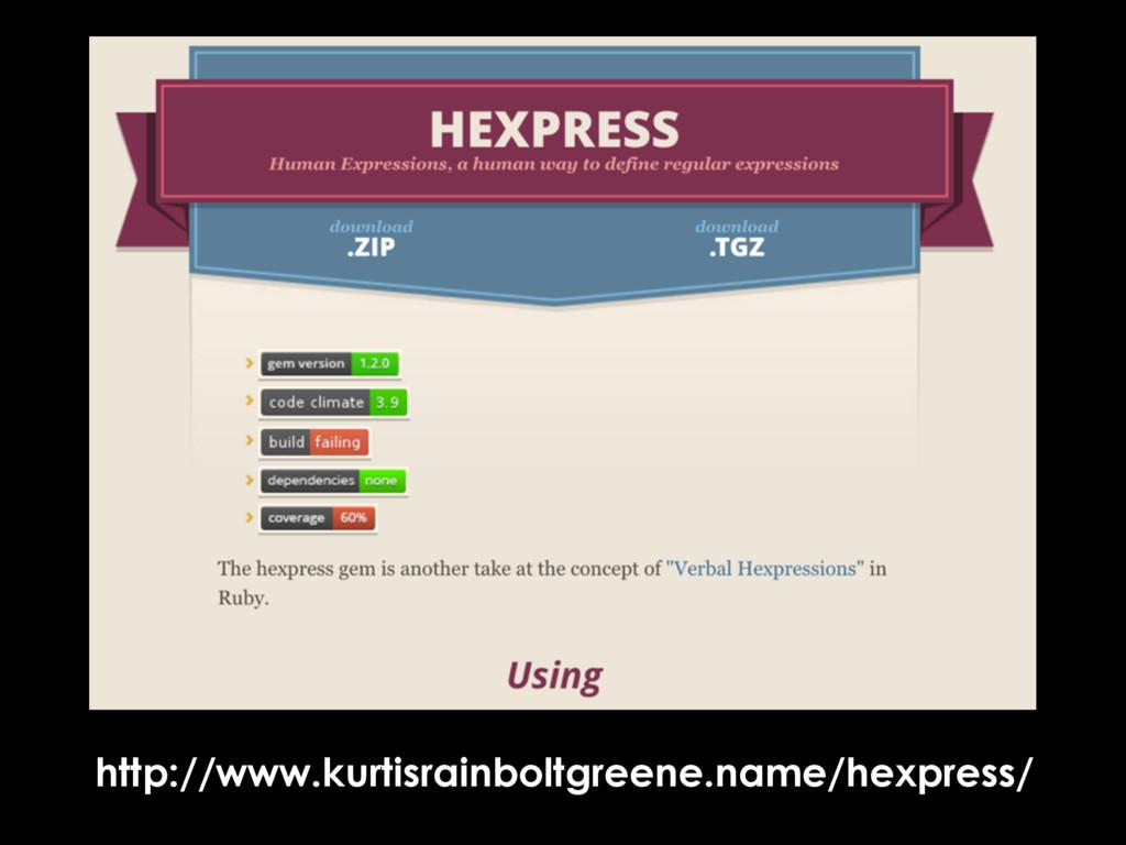 http://www.kurtisrainboltgreene.name/hexpress/