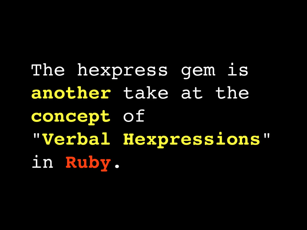 The hexpress gem is another take at the concept...