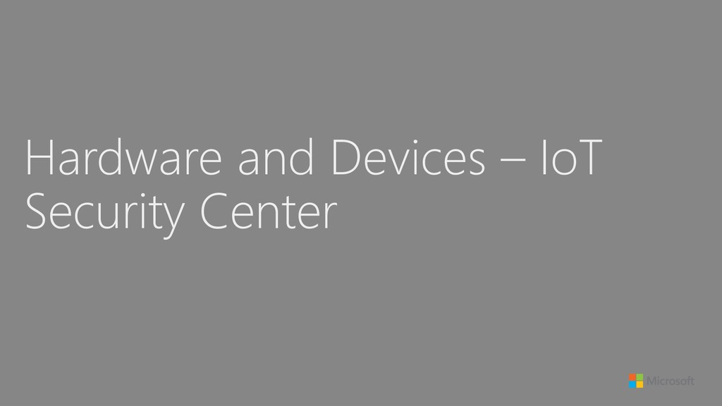 Hardware and Devices – IoT Security Center