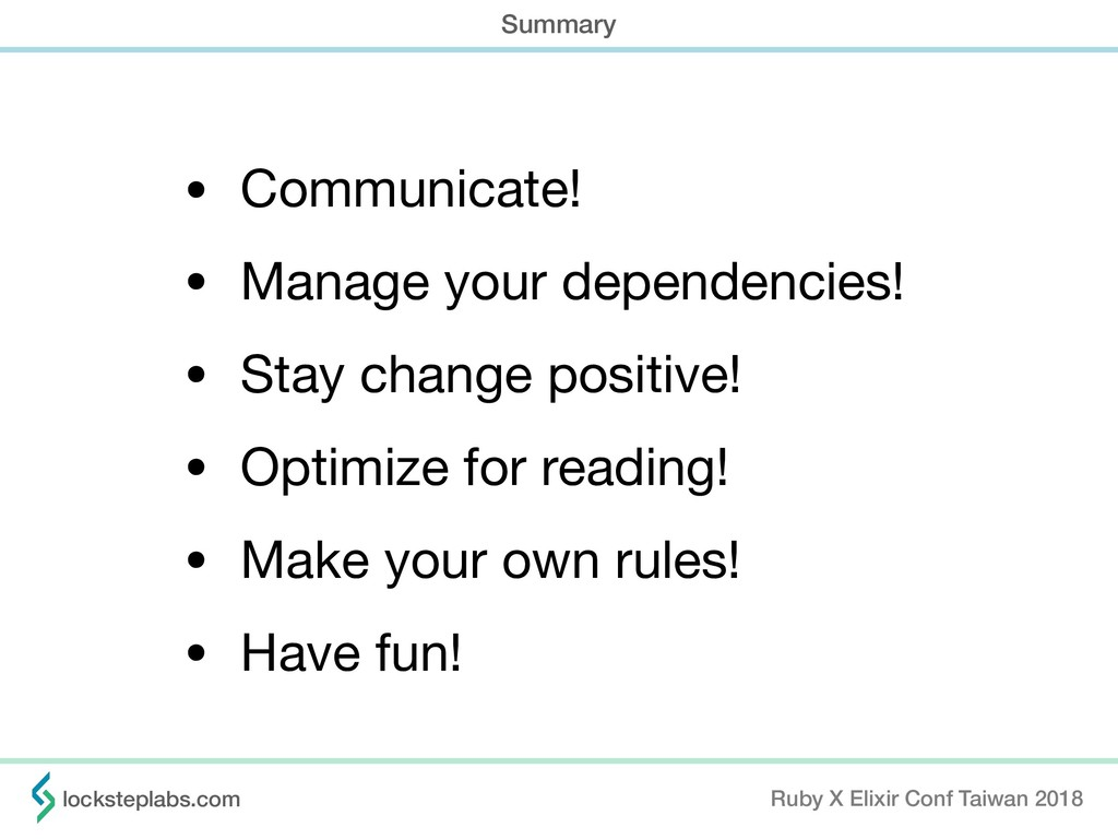 • Communicate!  • Manage your dependencies!  • ...