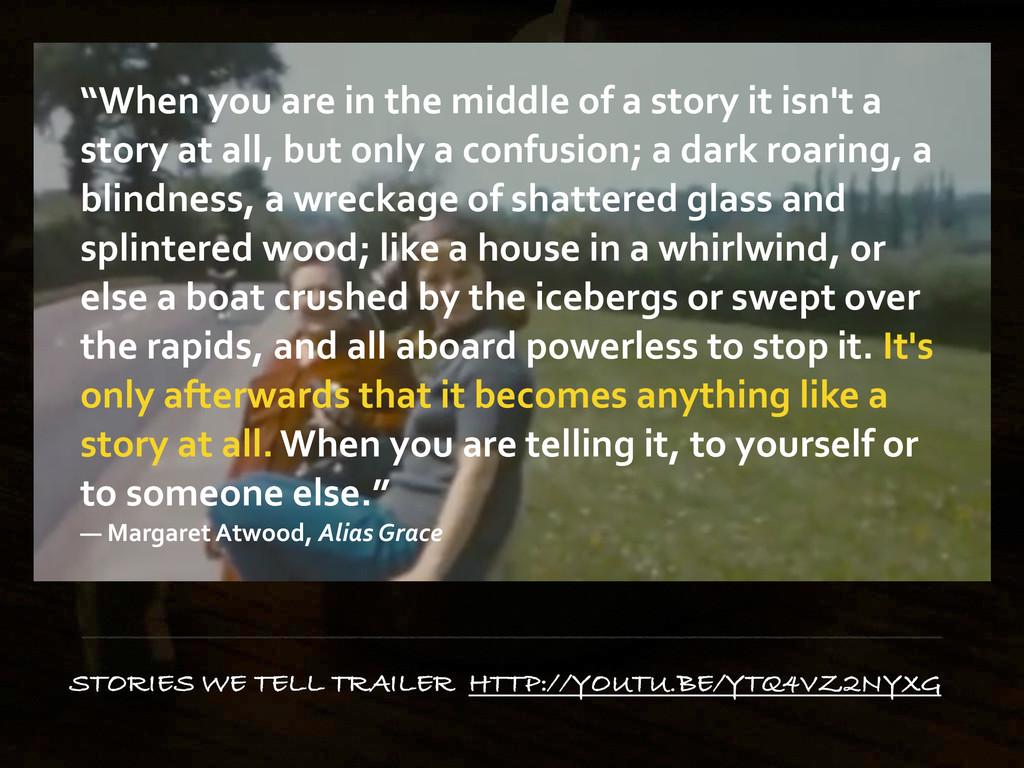 STORIES WE TELL TRAILER HTTP://YOUTU.BE/YTQ4VZ2...
