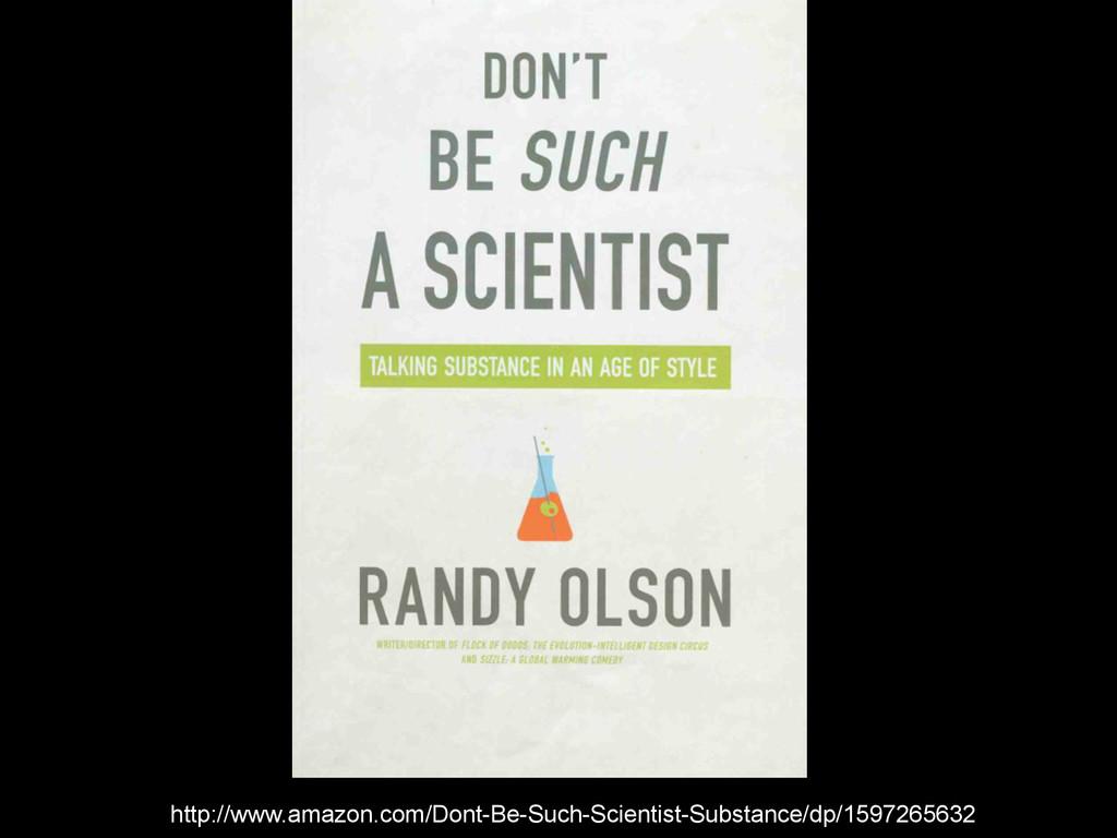 http://www.amazon.com/Dont-Be-Such-Scientist-Su...