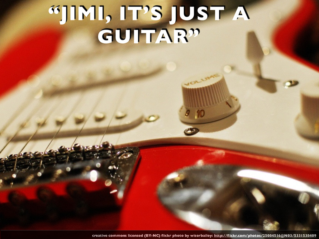"""""""JIMI, IT'S JUST A GUITAR"""" creative commons lic..."""