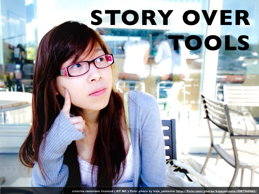 STORY OVER TOOLS creative commons licensed ( BY...