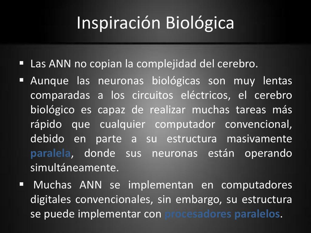 Inspiración Biológica  Las ANN no copian la co...