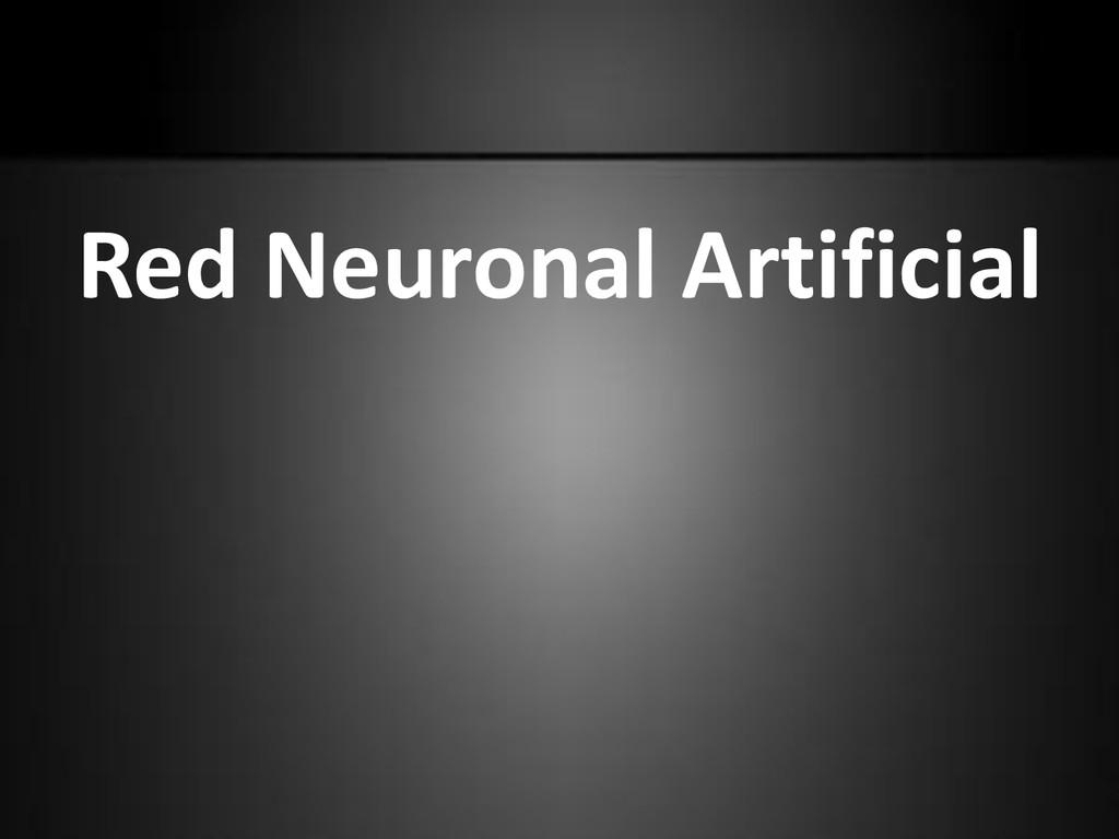 Red Neuronal Artificial