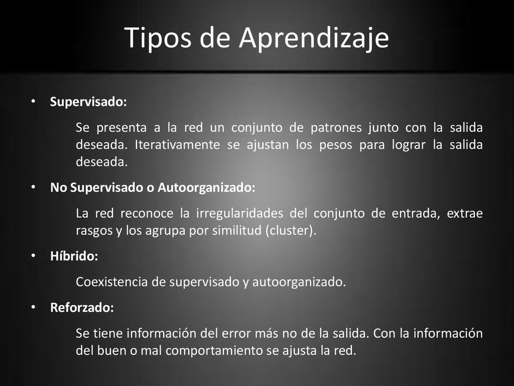 Tipos de Aprendizaje • Supervisado: Se presenta...