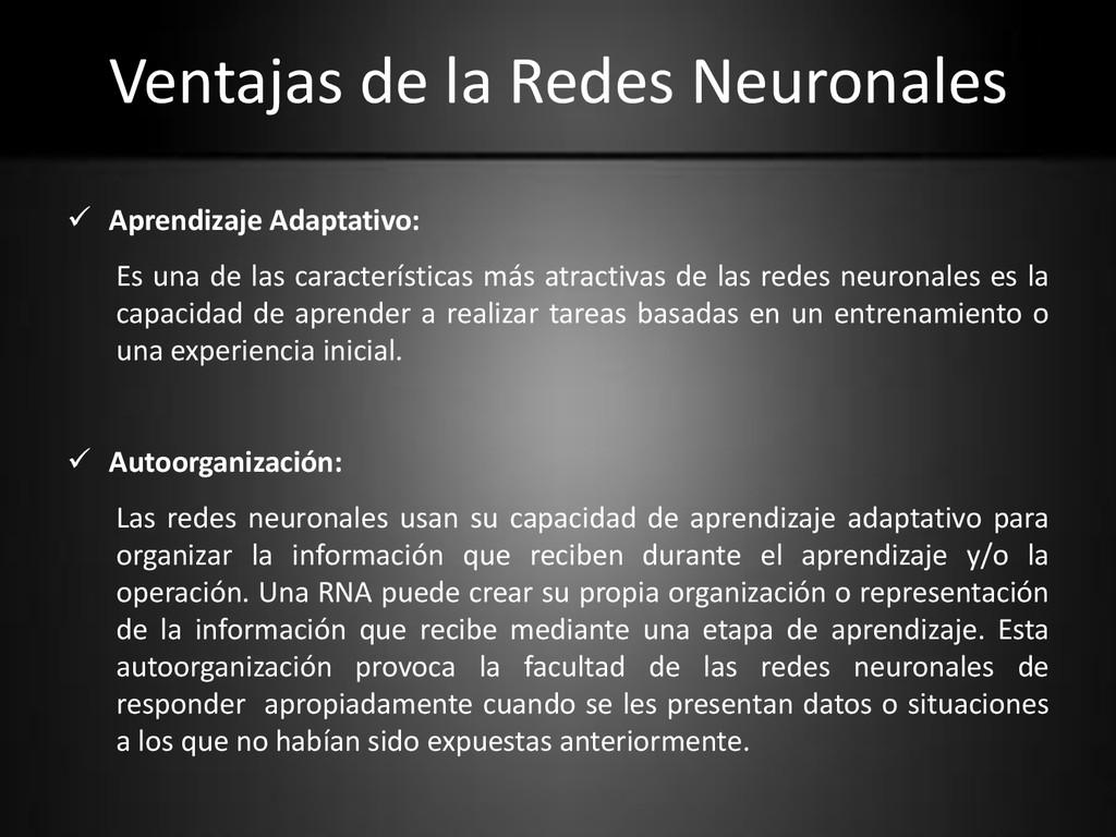 Ventajas de la Redes Neuronales  Aprendizaje A...