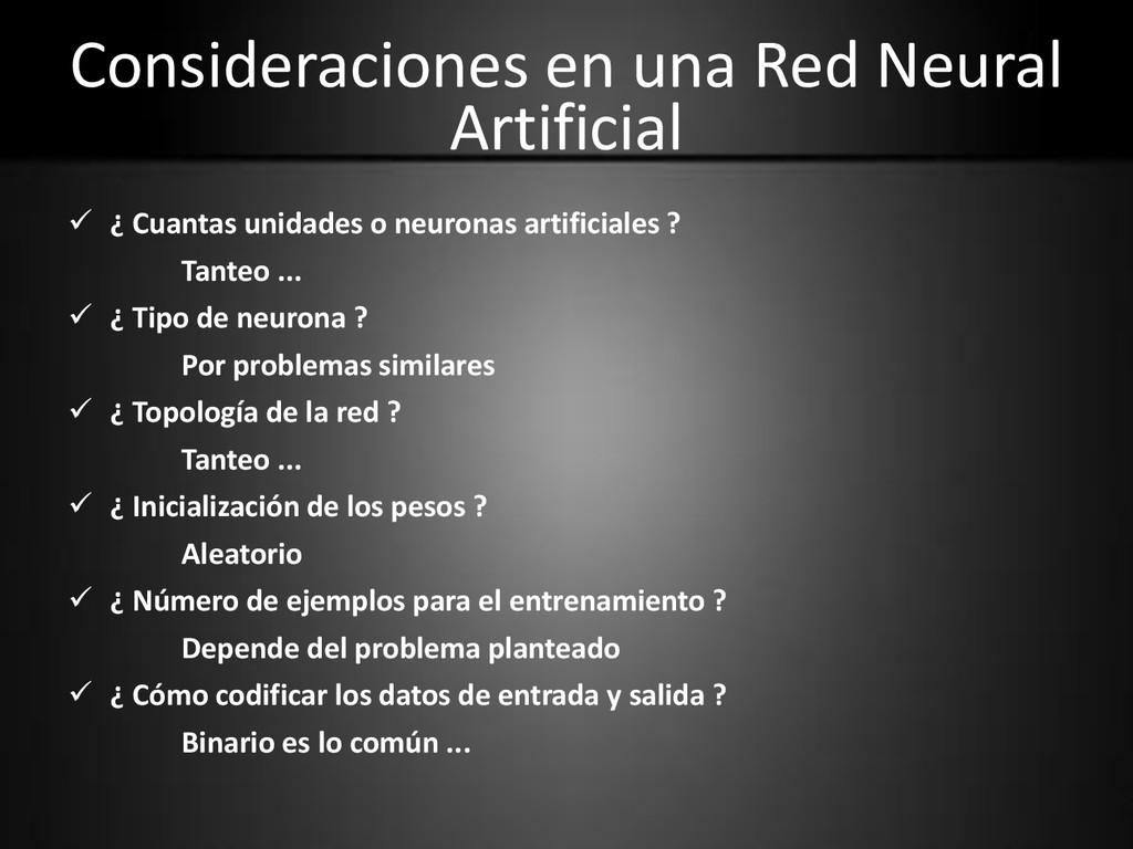 Consideraciones en una Red Neural Artificial  ...