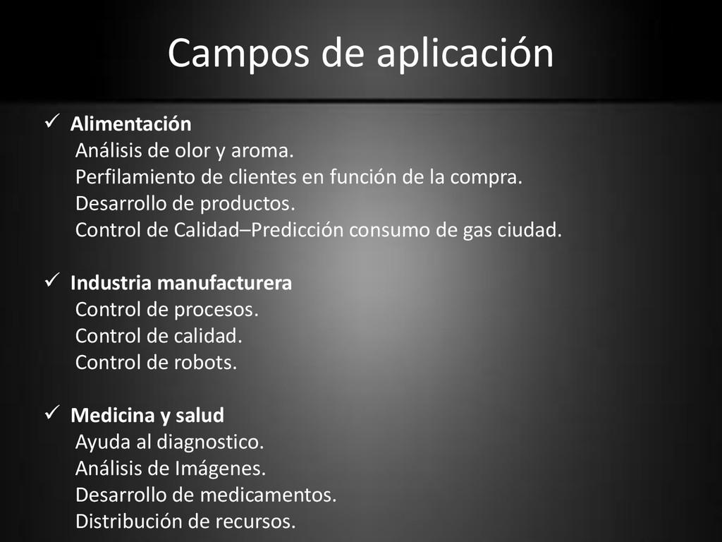 Campos de aplicación  Alimentación Análisis de...