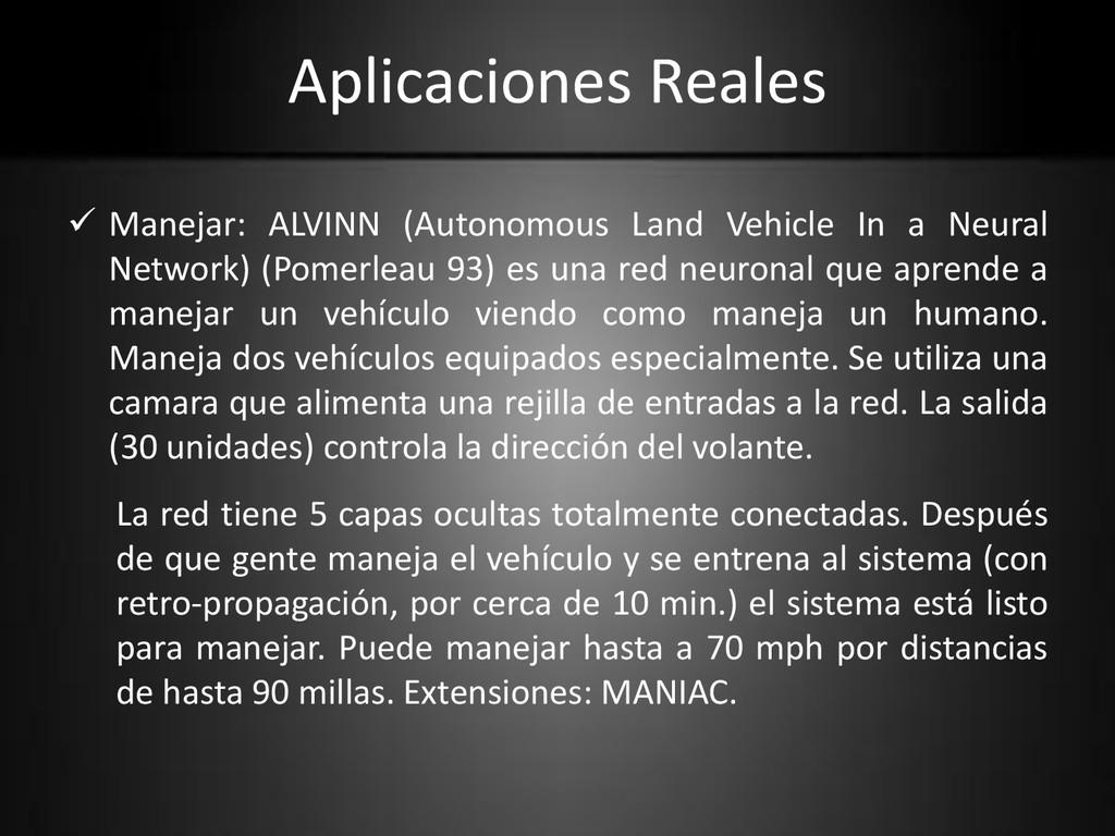Aplicaciones Reales  Manejar: ALVINN (Autonomo...