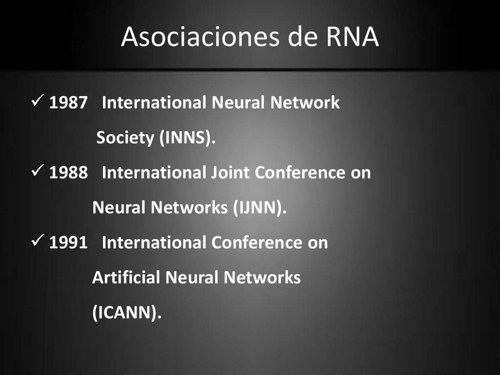 Asociaciones de RNA  1987 International Neural...