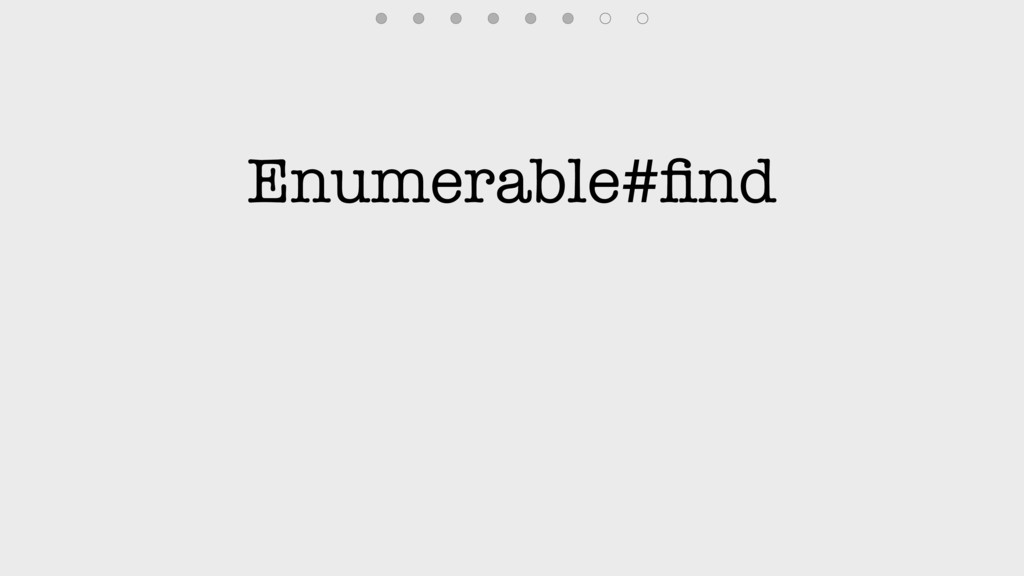 Enumerable#find