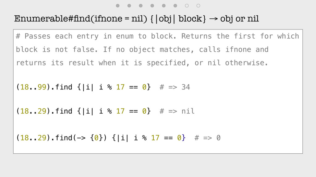 Enumerable#find(ifnone = nil) {|obj| block} → ob...