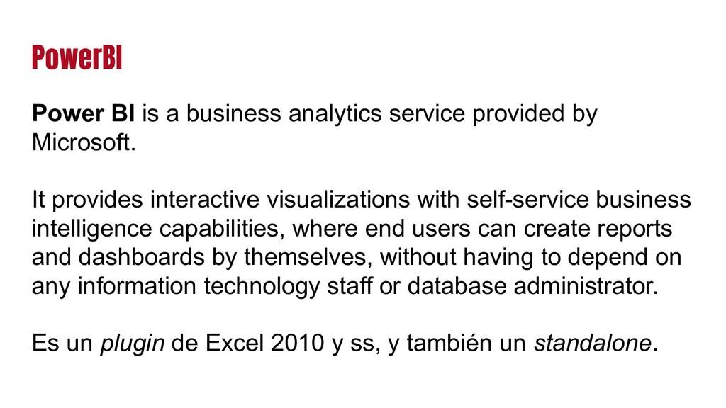 PowerBI Power BI is a business analytics servic...