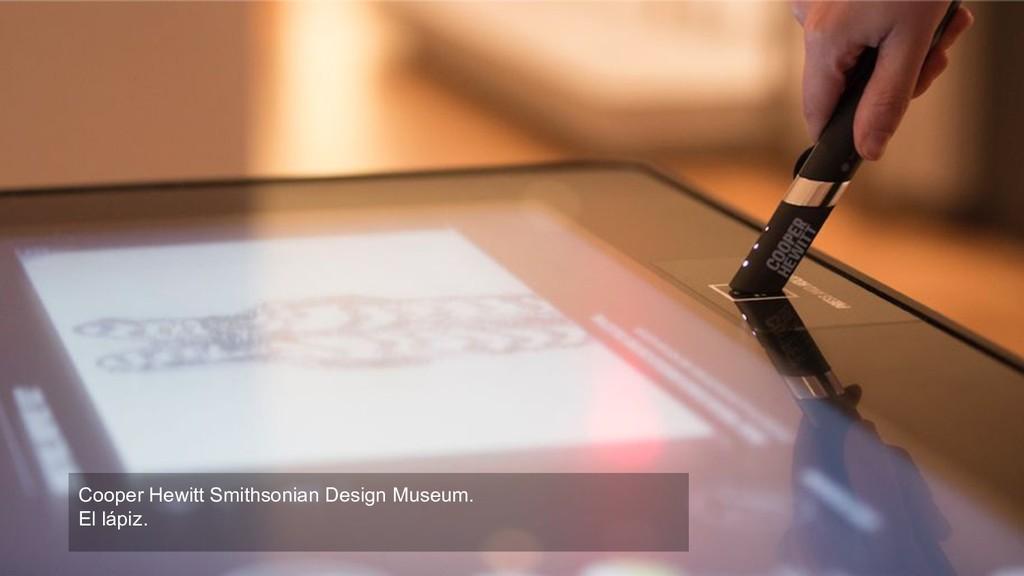 Cooper Hewitt Smithsonian Design Museum. El láp...