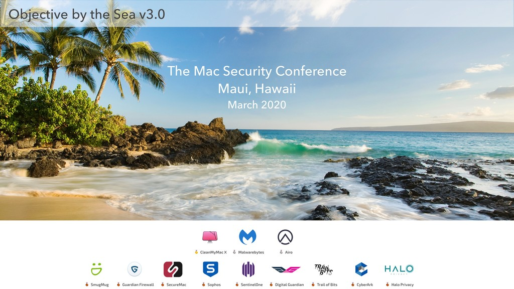 The Mac Security Conference Maui, Hawaii March ...
