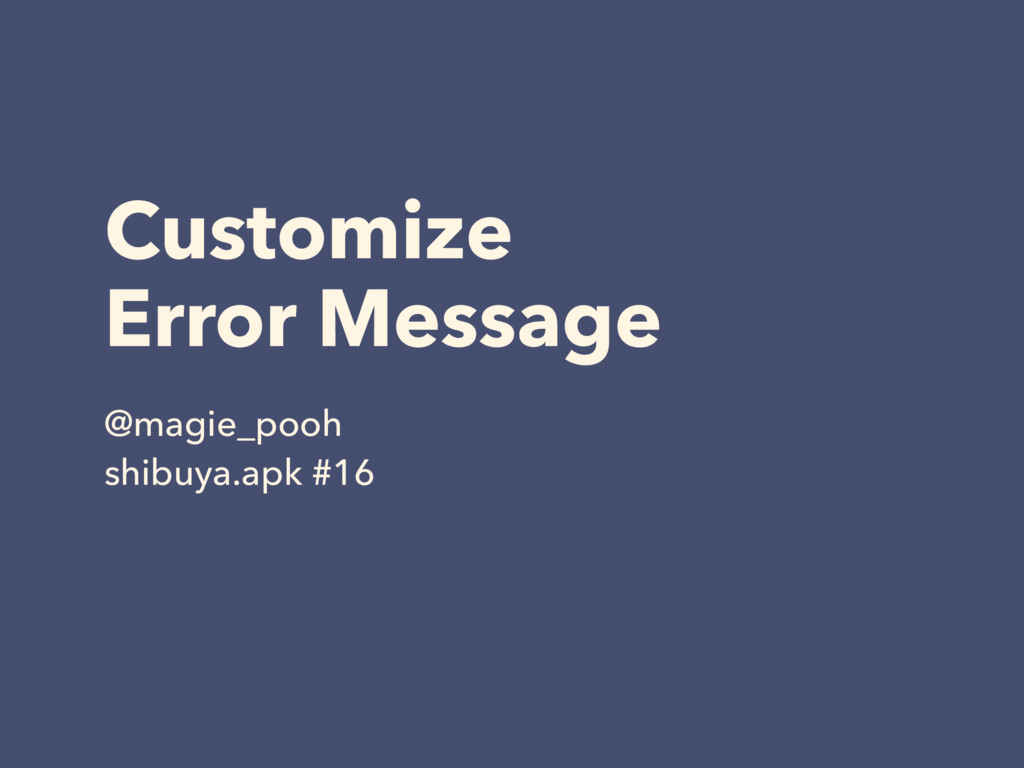 Customize Error Message @magie_pooh shibuya.apk...