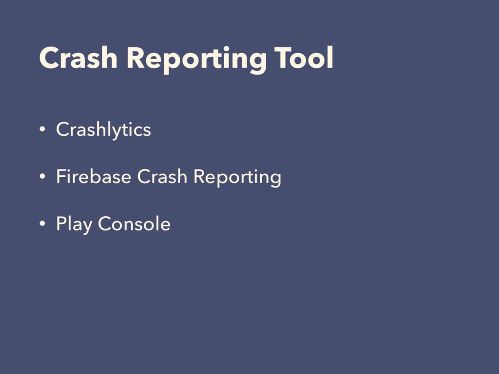Crash Reporting Tool • Crashlytics • Firebase C...