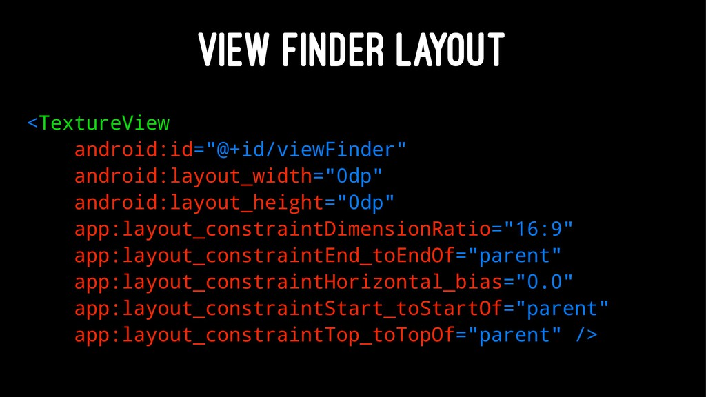 """VIEW FINDER LAYOUT <TextureView android:id=""""@+i..."""