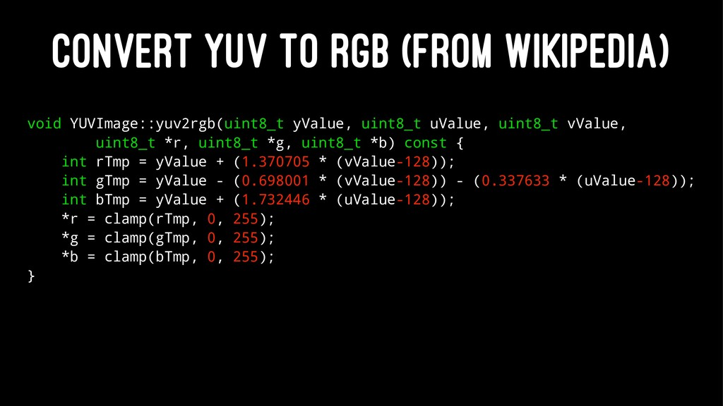 CONVERT YUV TO RGB (FROM WIKIPEDIA) void YUVIma...