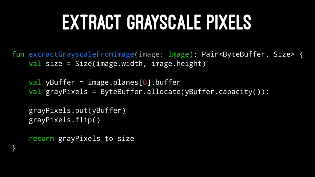 EXTRACT GRAYSCALE PIXELS fun extractGrayscaleFr...