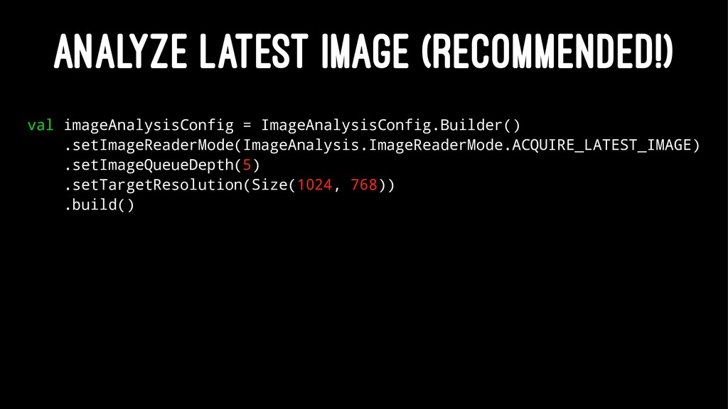 ANALYZE LATEST IMAGE (RECOMMENDED!) val imageAn...