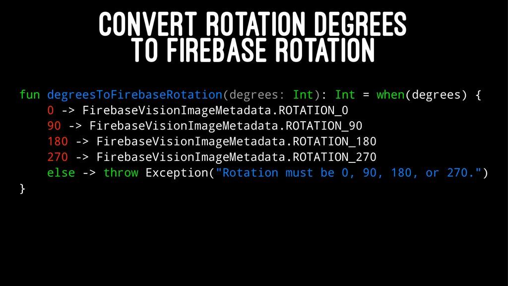 CONVERT ROTATION DEGREES TO FIREBASE ROTATION f...