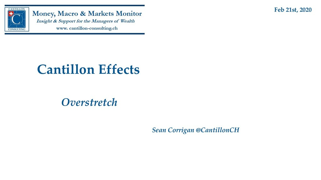 Cantillon Effects Overstretch Sean Corrigan @Ca...