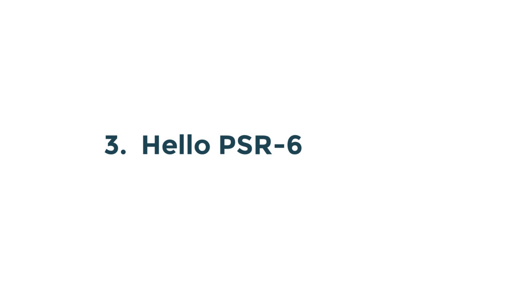3. Hello PSR-6