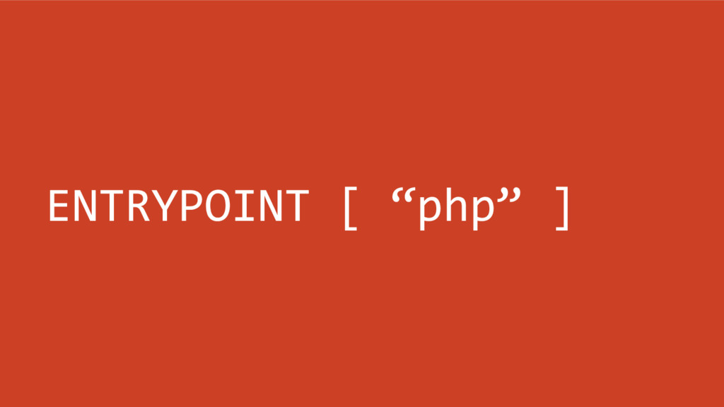 """ENTRYPOINT [ """"php"""" ]"""