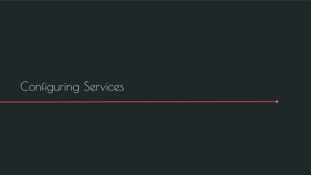 Configuring Services