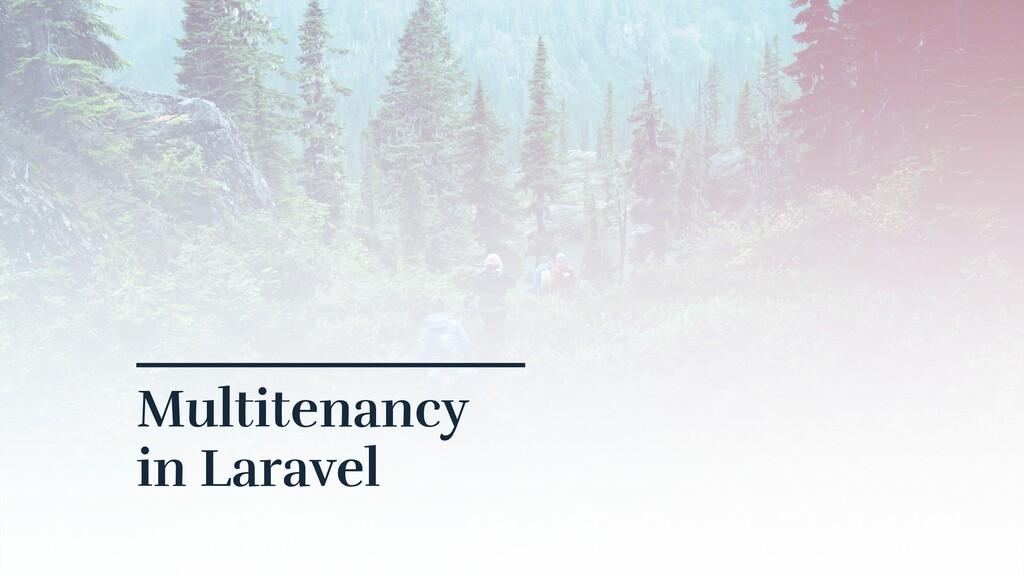 Multitenancy in Laravel