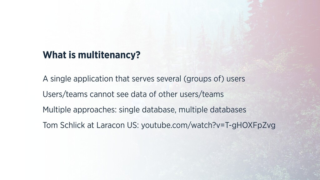 What is multitenancy? A single application that...