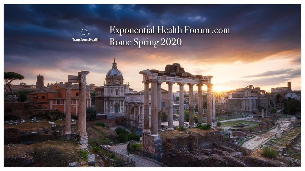 Exponential Health Forum .com Rome Spring 2020