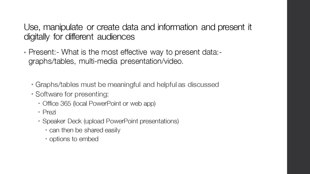 Use, manipulate or create data and information ...