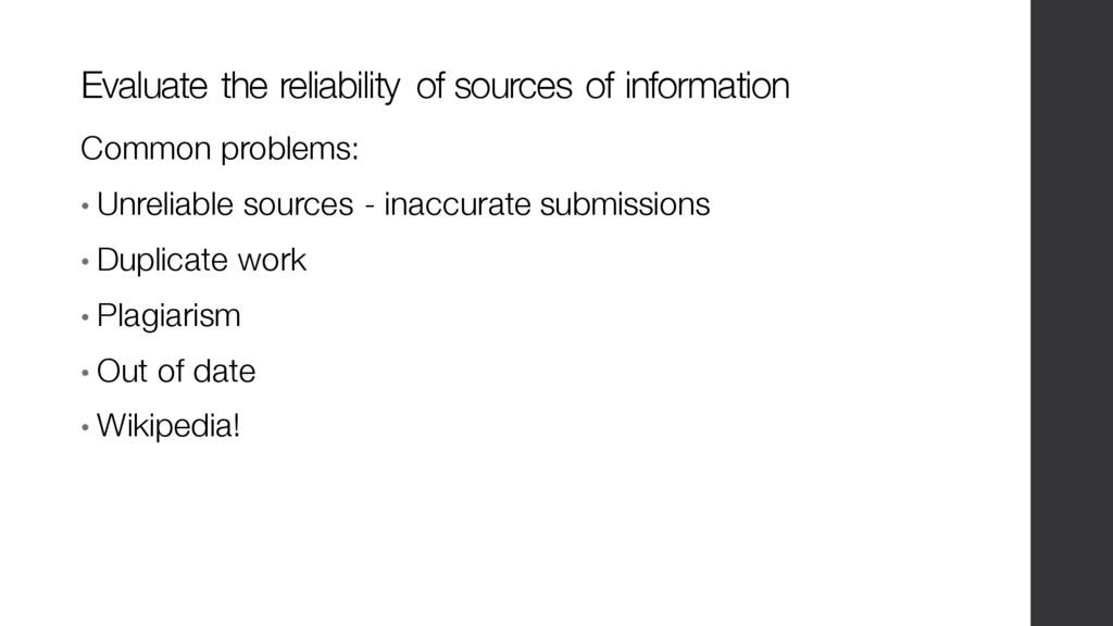 Common problems: • Unreliable sources - inaccur...