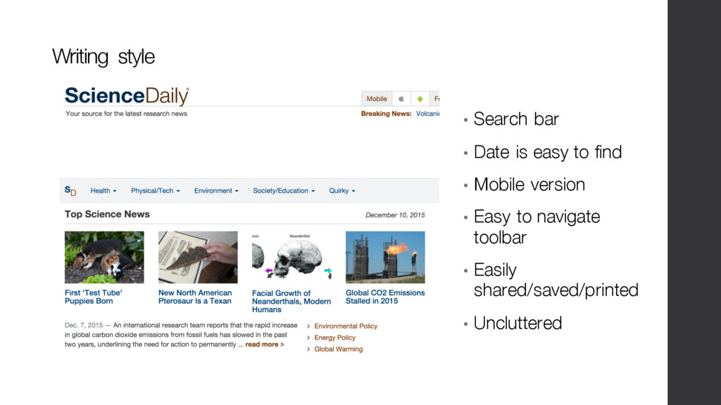 • Search bar • Date is easy to find • Mobile ve...