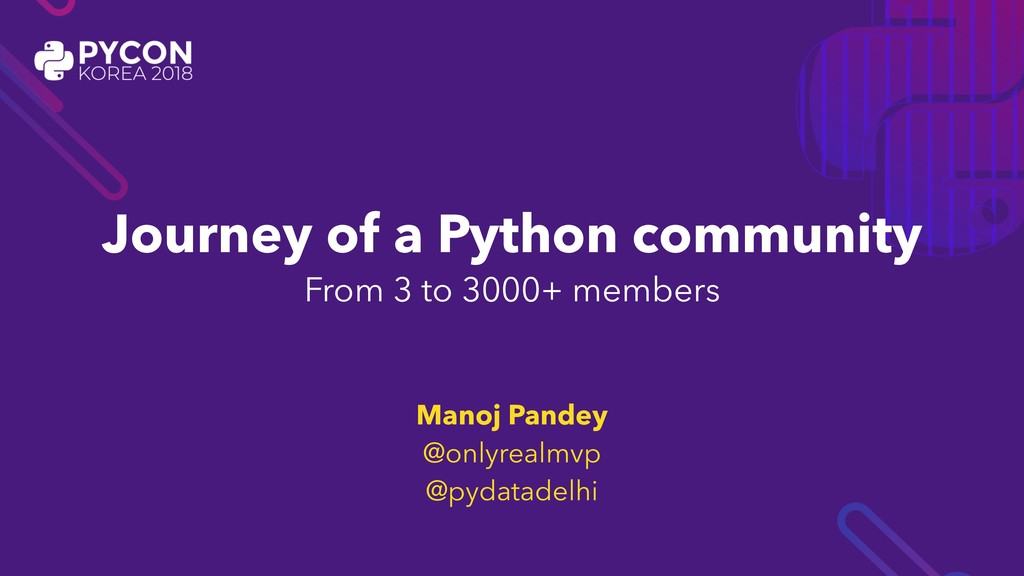 Journey of a Python community From 3 to 3000+ m...